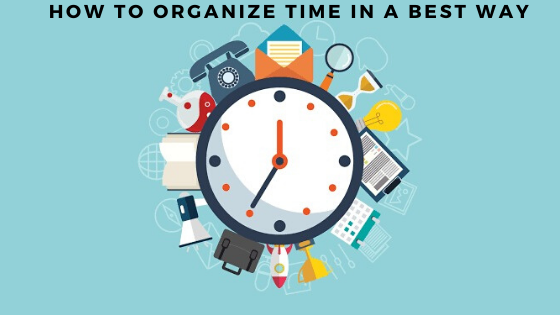 How to organize time in a best way to be more productive